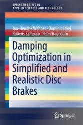 Damping Optimization in Simplified and Realistic Disc Brakes (ISBN: 9783319627120)