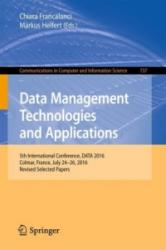 Data Management Technologies and Applications - 5th International Conference, DATA 2016, Colmar, France, July 24-26, 2016, Revised Selected Papers (ISBN: 9783319629100)