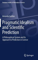 Pragmatic Idealism and Scientific Prediction (ISBN: 9783319630427)