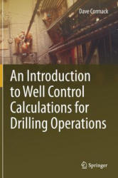 An Introduction to Well Control Calculations for Drilling Operations - Dave Cormack (ISBN: 9783319631899)