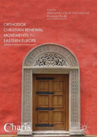Orthodox Christian Renewal Movements in Eastern Europe (ISBN: 9783319633534)