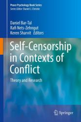 Self Censorship in Contexts of Conflict - Theory and Research (ISBN: 9783319633770)