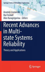 Recent Advances in Multi-state Systems Reliability - Theory and Applications (ISBN: 9783319634227)