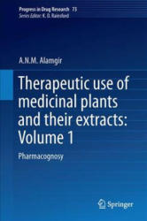 Therapeutic Use of Medicinal Plants and Their Extracts: Volume 1: Pharmacognosy - Pharmacognosy (ISBN: 9783319638614)