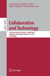 Collaboration and Technology - 23rd International Conference, CRIWG 2017, Saskatoon, SK, Canada, August 9-11, 2017, Proceedings (ISBN: 9783319638737)