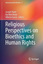 Religious Perspectives on Bioethics and Human Rights (ISBN: 9783319584294)