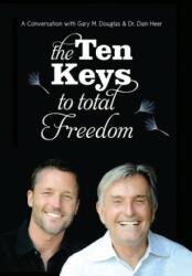 Ten Keys to Total Freedom (ISBN: 9781634930215)
