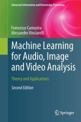 Machine Learning for Audio, Image and Video Analysis - Theory and Applications (ISBN: 9781447167341)