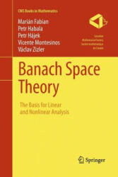 Banach Space Theory - The Basis for Linear and Nonlinear Analysis (ISBN: 9781493941148)