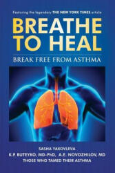 Breathe to Heal - Break Free from Asthma (ISBN: 9780998158525)