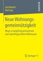 Neue Wohnungsgemeinnutzigkeit - Wege zu Langfristig Preiswertem und Zukunftsgerechtem Wohnraum (ISBN: 9783658175696)