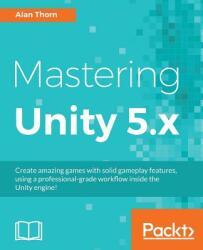 Mastering Unity 5. x (ISBN: 9781785880742)
