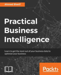 Practical Business Intelligence (ISBN: 9781785885433)