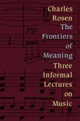 Frontiers of Meaning - Three Informal Lectures on Music (1998)