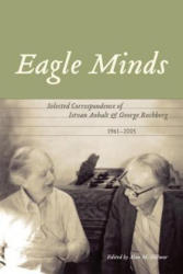 Eagle Minds - Selected Correspondence of Istvan Anhalt and George Rochberg (2008)
