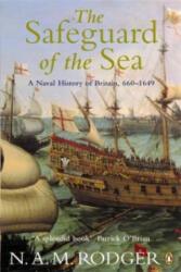 Safeguard of the Sea - A Naval History of Britain 660-1649 (2004)