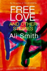 Free Love And Other Stories - Ali Smith (1998)