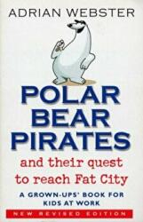 Polar Bear Pirates - A Grown Up's Book for Kids at Work (2003)