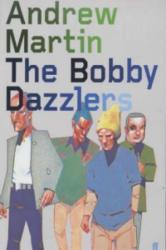 Bobby Dazzlers - Andrew Martin (2002)