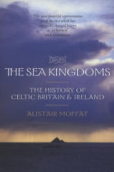 Sea Kingdoms - The History of Celtic Britain and Ireland (2008)