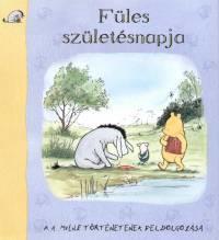 MILNE, A. A. - FÜLES SZÜLETÉSNAPJA (2005)