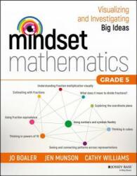 Mindset Mathematics: Visualizing and Investigating Big Ideas, Grade 5 (ISBN: 9781119358718)