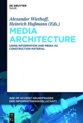 Media Architecture - Using Information and Media as Construction Material (ISBN: 9783110451375)
