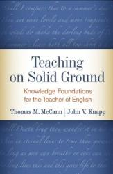 Teaching on Solid Ground - Knowledge Foundations for the Teacher of English (ISBN: 9781462537624)