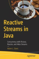 Reactive Streams in Java - Concurrency with RxJava, Reactor, and Akka Streams (ISBN: 9781484241752)