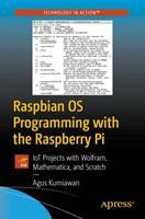 Raspbian OS Programming with the Raspberry Pi - Agus Kurniawan (ISBN: 9781484242117)