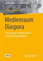 Medienraum Diaspora - Verortungen zeitgenossischer iranischer Diasporafilme (ISBN: 9783658246051)