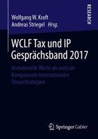WCLF Tax und IP Gesprachsband 2017 (ISBN: 9783658249526)
