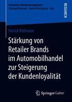 Starkung von Retailer Brands im Automobilhandel zur Steigerung der Kundenloyalitat (ISBN: 9783658249694)