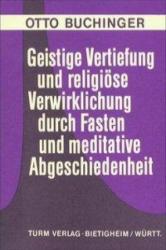 Geistige Vertiefung und religise Verwirklichung durch Fasten und meditative Abgeschiedenheit (ISBN: 9783799900263)