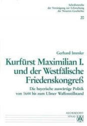 Kurfrst Maximilian I. und der westflische Friedenskongress (ISBN: 9783402056714)