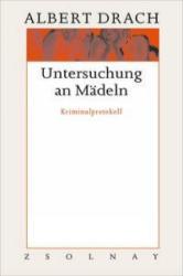 Untersuchung an Mädeln - Ingrid Cella, Bernhard Fetz, Wendelin Schmidt-Dengler, Eva Schobel, Albert Drach (ISBN: 9783552052116)