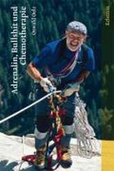 Adrenalin, Bullshit und Chemotherapie (ISBN: 9783905800074)