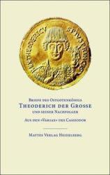 Briefe des Ostgotenknigs Theoderich der Groe und seiner Nachfolger (ISBN: 9783868090338)