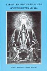 Leben der jungfrulichen Gottesmutter Maria. Geheimnisvolle Stadt Gottes / Leben der jungfrulichen Gottesmutter Maria. (ISBN: 9783874491310)