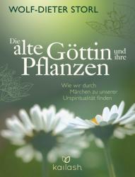 Die alte Gttin und ihre Pflanzen (ISBN: 9783424630800)