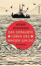 Das geraubte Leben des Waisen Jun Do (ISBN: 9783518465226)