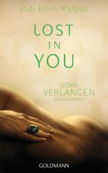 Lost in you. Süßes Verlangen - Jodi Ellen Malpas, Andrea Fischer (ISBN: 9783442481736)