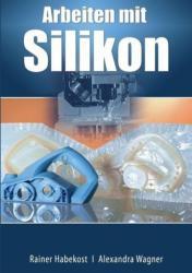 Arbeiten mit Silikon (ISBN: 9783945167021)
