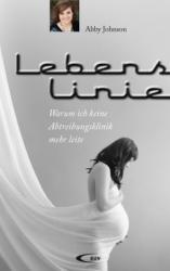 Lebenslinie - Abby Johnson, Alexandra M. Linder (ISBN: 9783790257748)
