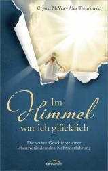 Im Himmel war ich glücklich - Crystal McVea, Alex Tresniowski (ISBN: 9783865919397)