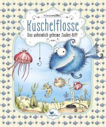 Kuschelflosse 01- Das unheimlich geheime Zauber-Riff (ISBN: 9783734828010)
