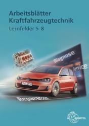 Arbeitsbltter Kraftfahrzeugtechnik Lernfelder 5-8 (ISBN: 9783808522721)