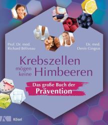 Krebszellen mögen keine Himbeeren - Richard Béliveau, Denis Gingras, Hanna van Laak (ISBN: 9783466346042)