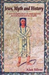 Jews, Myth and History - Alan Silver (2009)