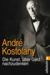 Die Kunst, über Geld nachzudenken - André Kostolany (ISBN: 9783548375908)
